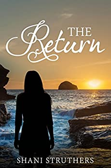 The Return (The Runaway Series Book 3) by [Struthers, Shani]