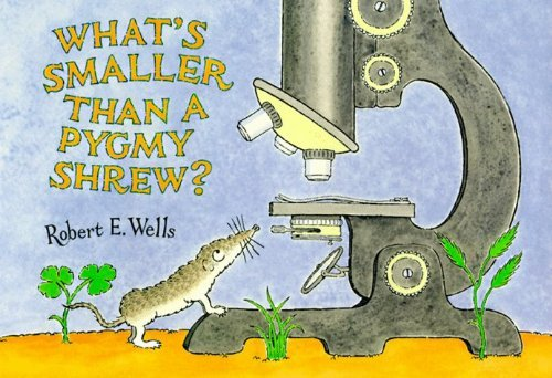 What's Smaller Than a Pygmy Shrew? (Wells of Knowledge Science Series) by Wells, Robert E. (1995) Paperback