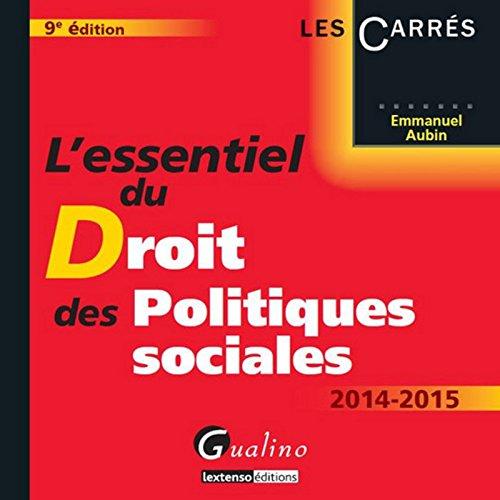 L'Essentiel du Droit des politiques sociales, 9ème Ed