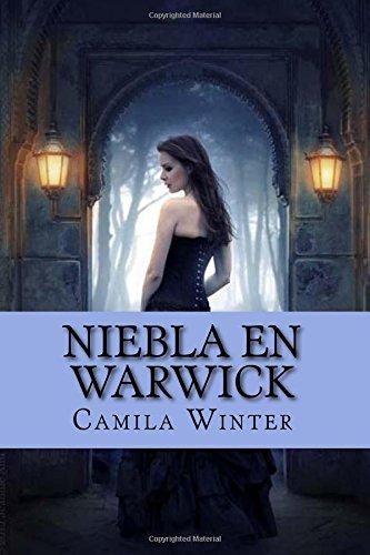 Niebla en Warwick: Regencia oscura: Volume 1 por Camila Winter
