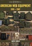 American Web Equipment: 1910-1967 (Europa Militaria, Band 33)