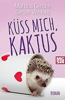 Küss mich, Kaktus von [Gercke, Martina, Winters, Simon]