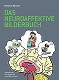 Das Neuroaffektive Bilderbuch - Marianne Bentzen