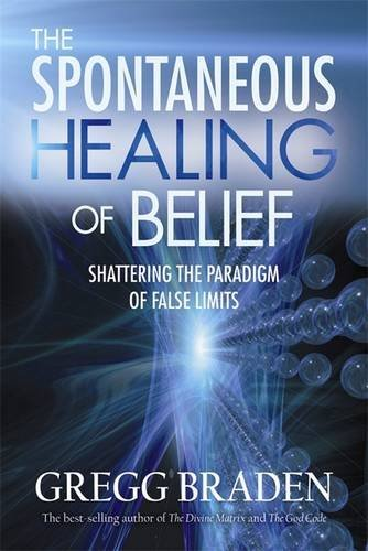 the-spontaneous-healing-of-belief-shattering-the-paradigm-of-false-limits