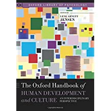 The Oxford Handbook of Human Development and Culture: An Interdisciplinary Perspective (Oxford Library of Psychology)
