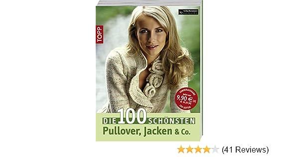 Hei/ß geliebte Strickfashion f/ür jede Jahreszeit Die 100 sch/önsten Jacken Pullover /& Co.