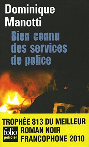Bien connu des services de police - Dominique Manotti