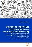 Darstellung und Analyse von Instrumenten zur Währungsrisikoabsicherung: Präsentation und Bewertung der Einsatzmöglichkeiten von Instrumenten zur Devisenkurssicherung  anhand von praktischen Beispielen