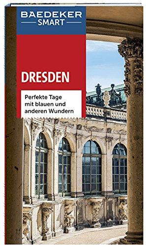 Baedeker SMART Reiseführer Dresden: Perfekte Tage mit blauen und anderen Wundern (Wunder Räder)