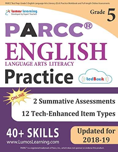 PARCC Test Prep: Grade 5 English Language Arts Literacy (ELA) Practice Workbook and Full-length Online Assessments: PARCC Study Guide