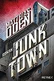 Junktown: Roman von Matthias Oden
