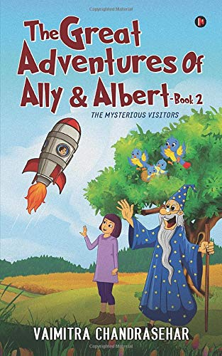 The Great Adventures of Ally & Albert- Book 2: The mysterious visitors