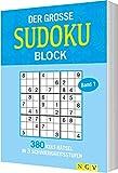 Der große Sudokublock Band 1: 380 Kulträtsel in 3 Schwierigkeitsstufen -