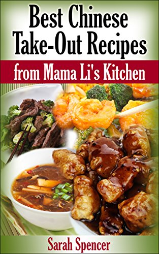 Best Chinese Take-out Recipes from Mama Li's Kitchen (English Edition)