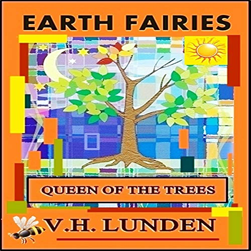 Earth Fairies: Queen of the Trees: Earth Fairies Saving the Planet, Volume 1