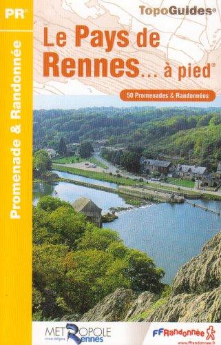 Le Pays de Rennes à pied : 50 Promenades et randonnées