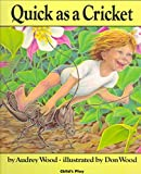 [Quick as a Cricket] (By: Audrey Wood) [published: April, 1990]