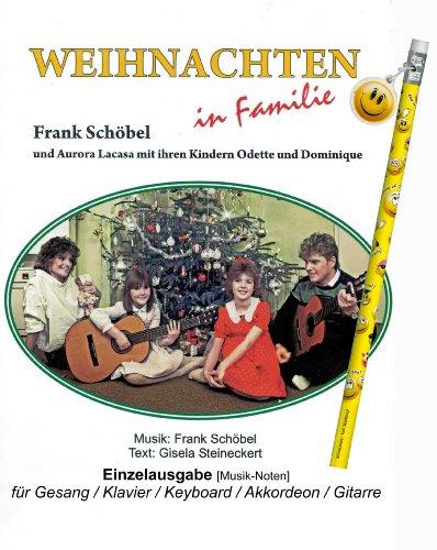 WEIHNACHTEN in Familie - Frank Schöbel und Aurora Lacasa mit ihren Kindern Odette und Dominique...