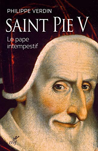 Saint Pie V : Le pape intempestif