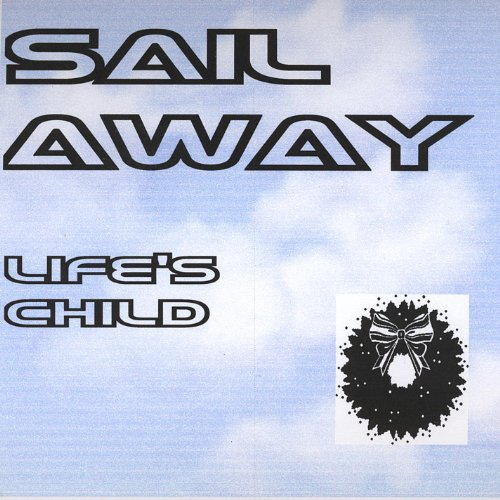 Sail Mp3 Free Download: Sail Away By #2 Life's Child On Amazon Music