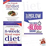 Blood Sugar Diet Collection 3 Books Bundle With Gift Journal (The 8-Week Blood Sugar Diet Recipe Book, The 8-Week Blood Sugar Diet: Lose weight fast and reprogramme your body, The 6 Week Challenge Blood Sugar Diet)