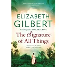 By Elizabeth Gilbert The Signature of All Things