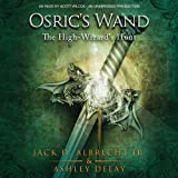 The High-Wizard's Hunt: Osric's Wand, Book Two