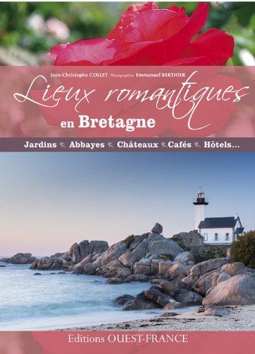LIEUX ROMANTIQUES EN BRETAGNE par Jean-Christophe COLLET