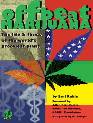 Offbeat Marijuana The Life And Times Of The World S Grooviest Plant
