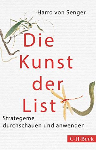 Die Kunst der List: Strategeme durchschauen und anwenden (Beck Paperback)