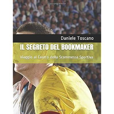Il Segreto Del Bookmaker: Viaggio Al Centro Della Scommessa Sportiva