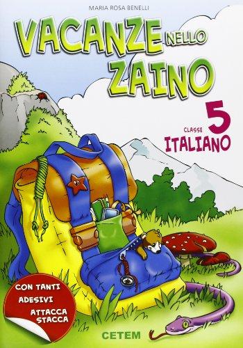 Vacanze nello zaino. Italiano. Per la Scuola elementare: 5