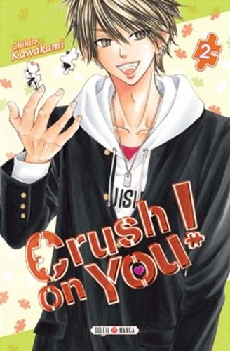 Crush on You ! T02