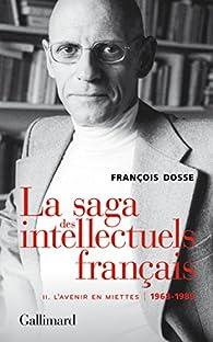 La saga des intellectuels français, tome 2 : L'avenir en miettes par François Dosse