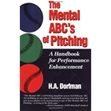 The Mental ABC's of Pitching: A Handbook for Performance Enhancement
