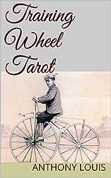 Training Wheel Tarot: Overcoming Beginner's Anxiety