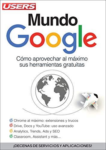 Mundo Google: Cómo aprovechar al máximo sus herramientas gratuitas ...