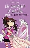 Le carnet d'Allie, Tome 4 : La pièce de théâtre