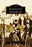 Nashville's Inglewood (Images of America) by Crystal Hill Jones (2009-05-04)