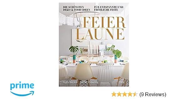 Feierlaune: Die schönsten Deko- & Food-Ideen für entspannte ...