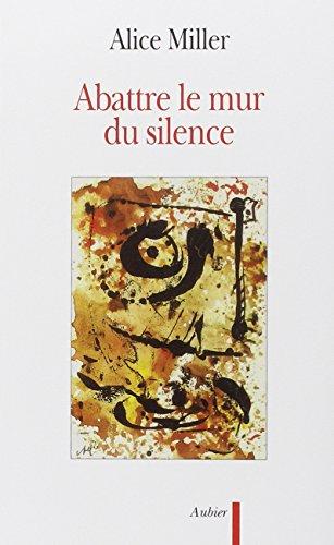 Abattre le mur du silence : Pour rejoindre l'enfant qui attend