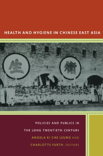 Health and Hygiene in Chinese East Asia: Policies and Publics in the Long Twentieth Century (e-Duke books scholarly collection.) (English Edition)