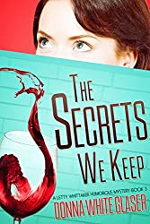 The Secrets We Keep: Suspense with a Dash of Humor (A Letty Whittaker 12 Step Mystery Book 3) (English Edition)