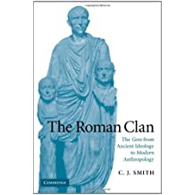 The Roman Clan: The Gens from Ancient Ideology to Modern Anthropology (The W. B. Stanford Memorial Lectures)