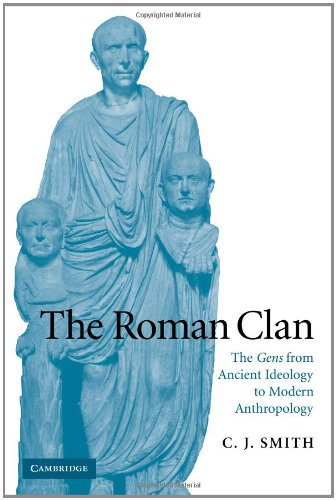 The Roman Clan: The Gens from Ancient Ideology to Modern Anthropology (The W. B. Stanford Memorial Lectures) (W Smith B)