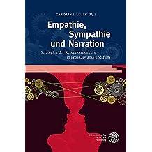 Empathie, Sympathie und Narration: Strategien der Rezeptionslenkung in Prosa, Drama und Film (Anglistische Forschungen)