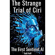 The Strange Trial of Ciri: The First Sentient AI
