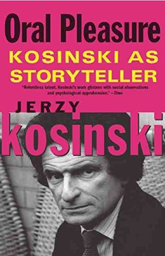 [Oral Pleasure: Kosinski as Storyteller] (By: Jerzy Kosinski) [published: December, 2012]