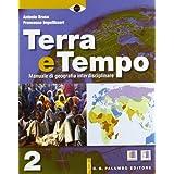 Terra e tempo. Manuale di geografia. Con espansione online. Per le Scuole superiori: 2