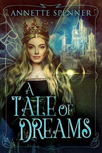 Book cover image for A Tale Of Dreams: Was It A Dream or Was It Real?